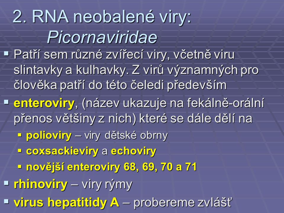 2. RNA neobalené viry: Picornaviridae