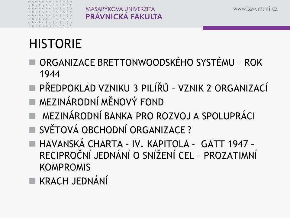 HISTORIE ORGANIZACE BRETTONWOODSKÉHO SYSTÉMU – ROK 1944