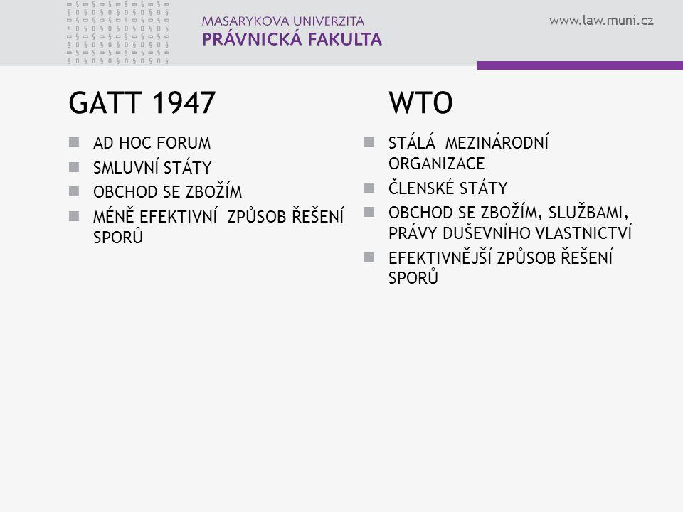 GATT 1947 WTO AD HOC FORUM SMLUVNÍ STÁTY OBCHOD SE ZBOŽÍM
