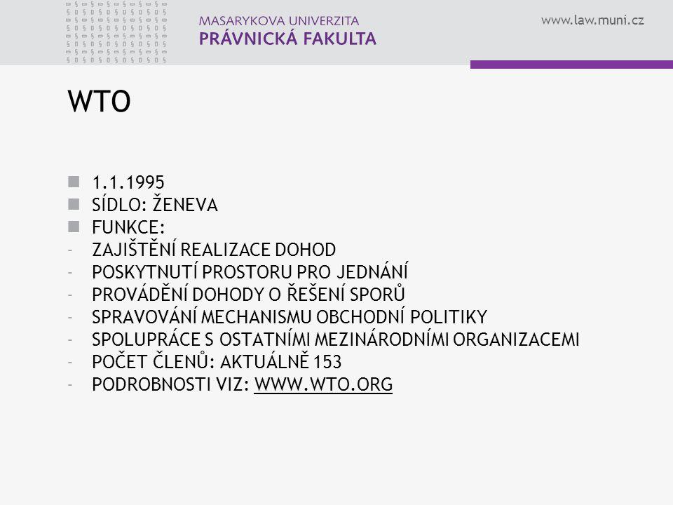 WTO 1.1.1995 SÍDLO: ŽENEVA FUNKCE: ZAJIŠTĚNÍ REALIZACE DOHOD