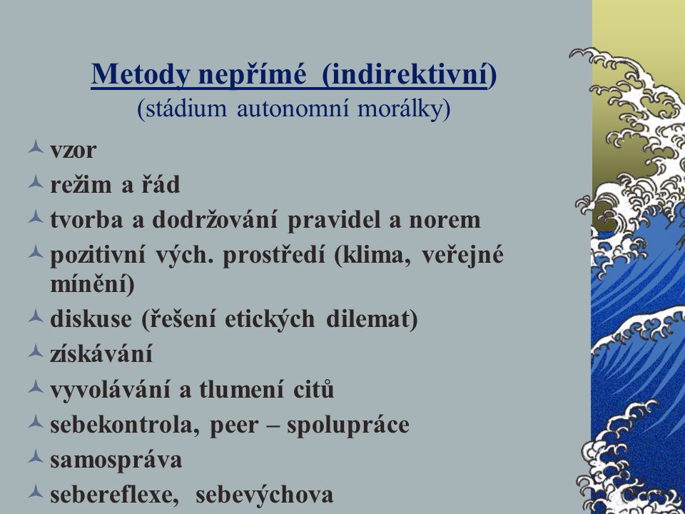 Metody nepřímé (indirektivní) (stádium autonomní morálky)