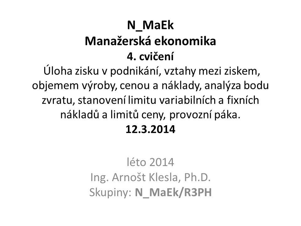 léto 2014 Ing. Arnošt Klesla, Ph.D. Skupiny: N_MaEk/R3PH