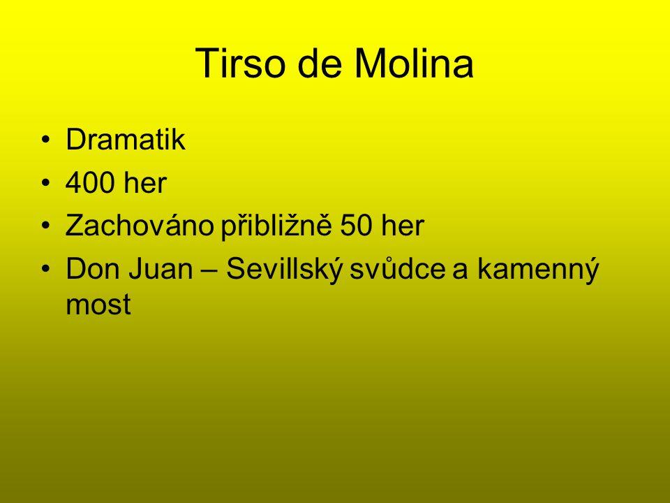 Tirso de Molina Dramatik 400 her Zachováno přibližně 50 her