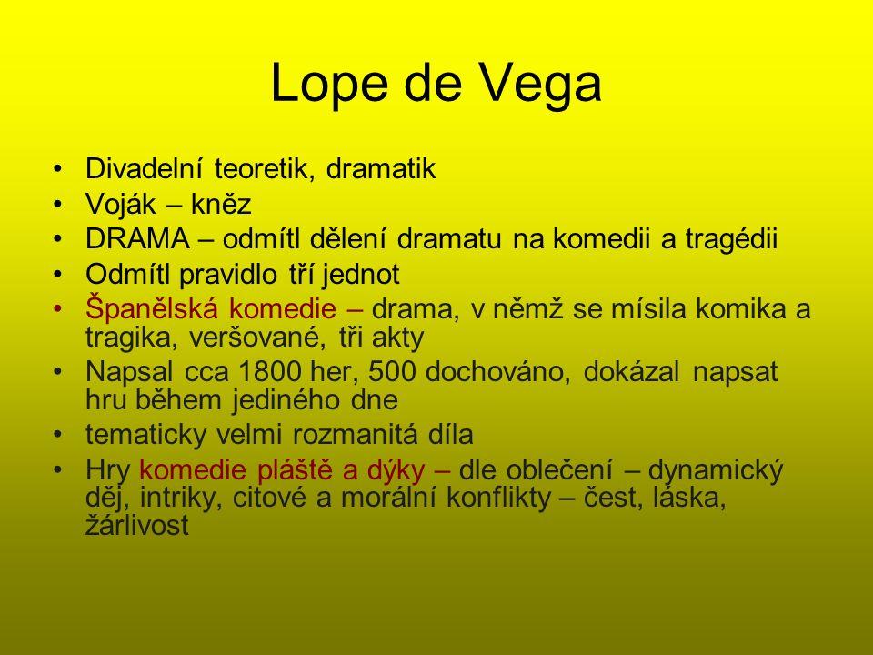 Lope de Vega Divadelní teoretik, dramatik Voják – kněz