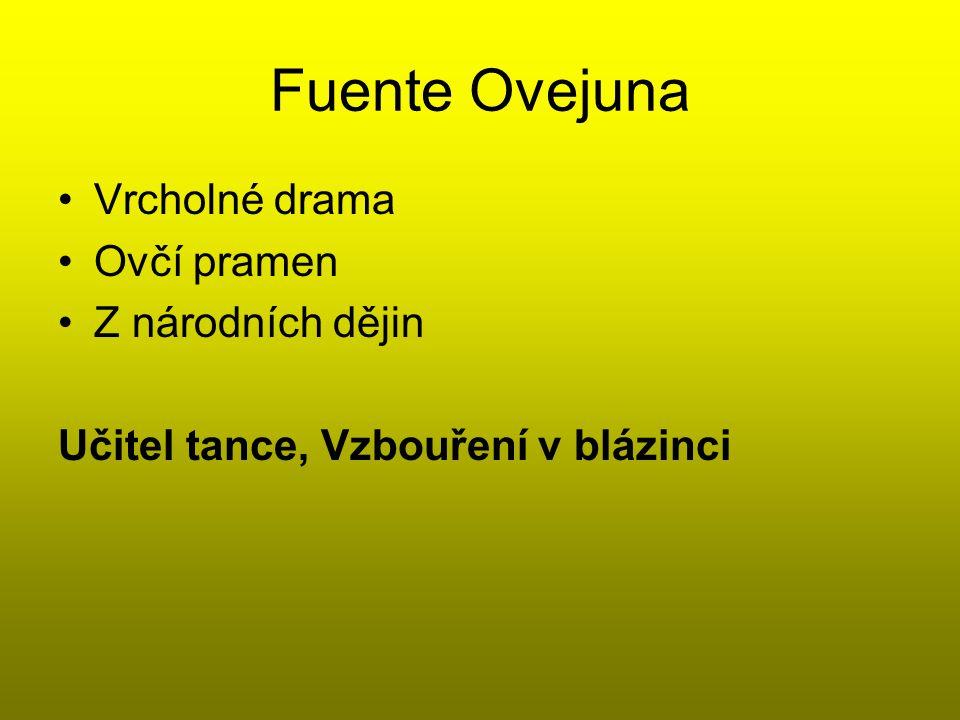 Fuente Ovejuna Vrcholné drama Ovčí pramen Z národních dějin