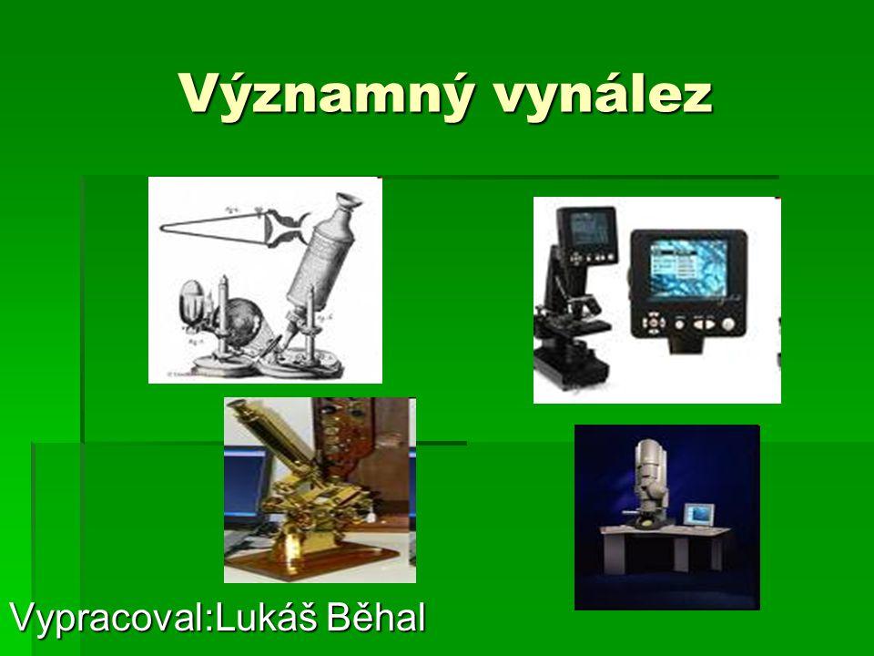 Významný vynález Vypracoval:Lukáš Běhal