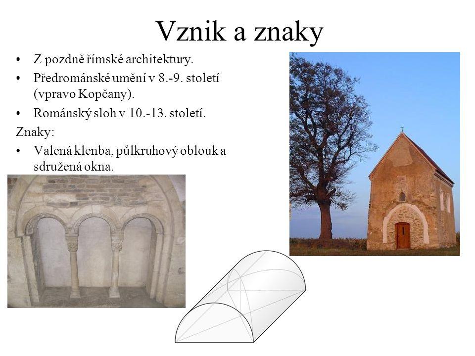 Vznik a znaky Z pozdně římské architektury.
