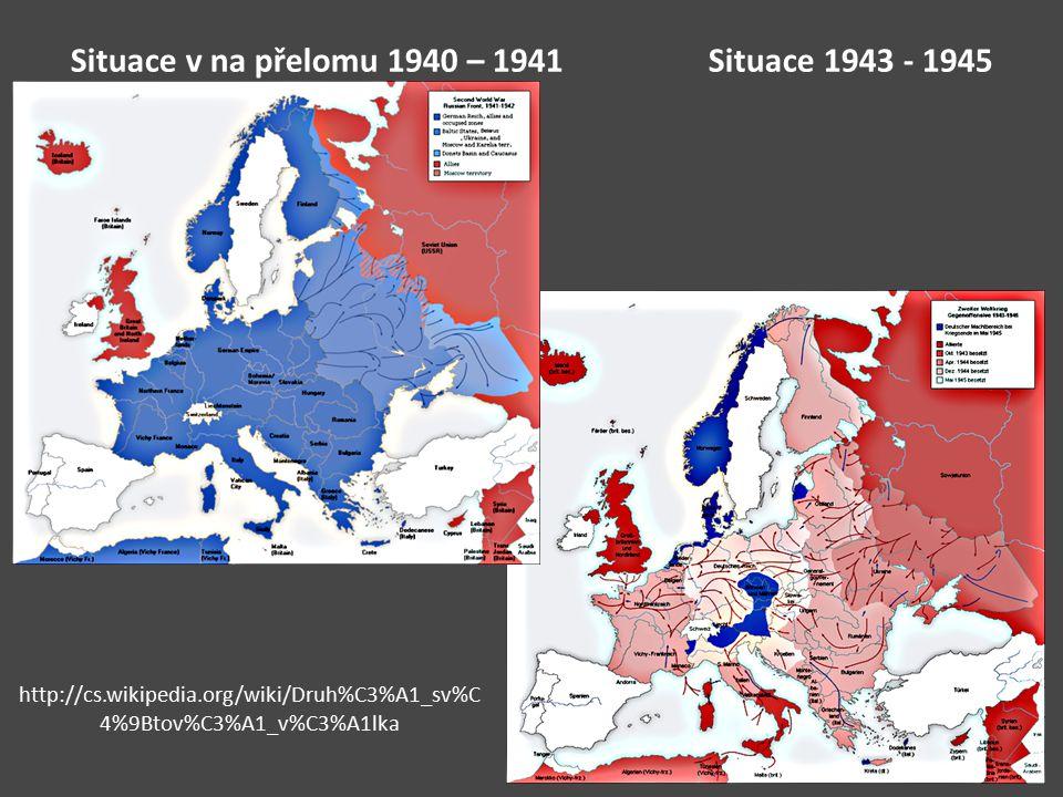 Situace v na přelomu 1940 – 1941 Situace 1943 - 1945