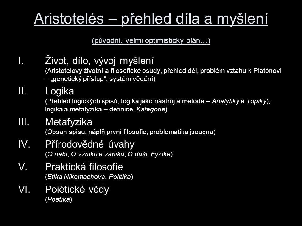 Aristotelés – přehled díla a myšlení (původní, velmi optimistický plán…)