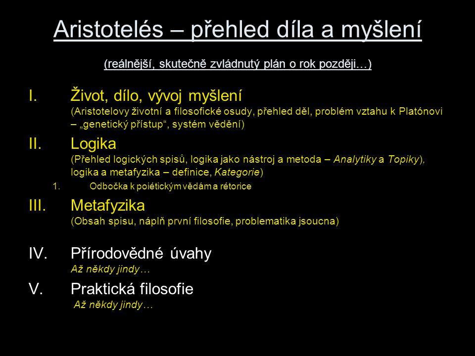 Aristotelés – přehled díla a myšlení (reálnější, skutečně zvládnutý plán o rok později…)