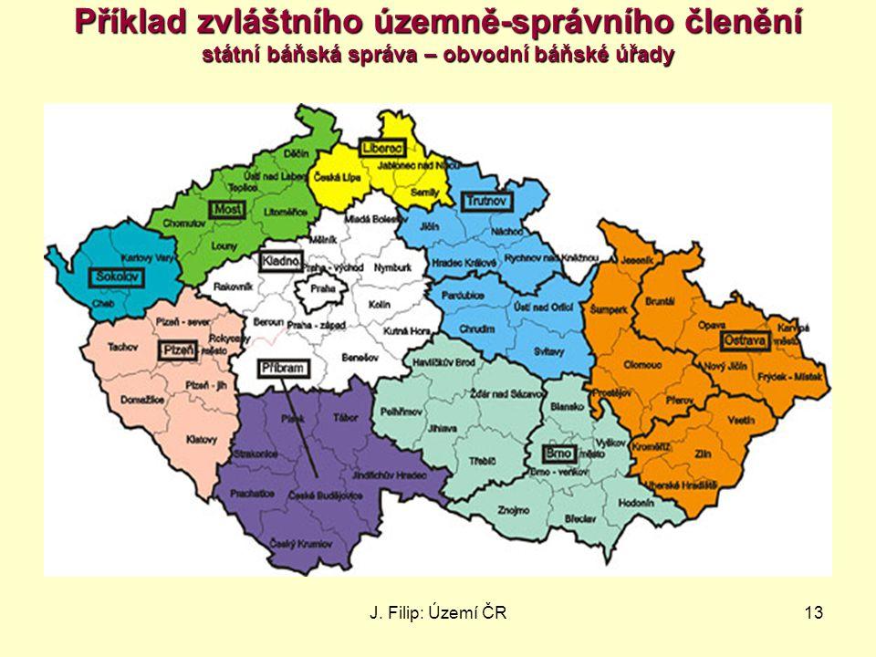 Příklad zvláštního územně-správního členění státní báňská správa – obvodní báňské úřady