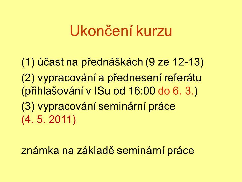 Ukončení kurzu (1) účast na přednáškách (9 ze 12-13)