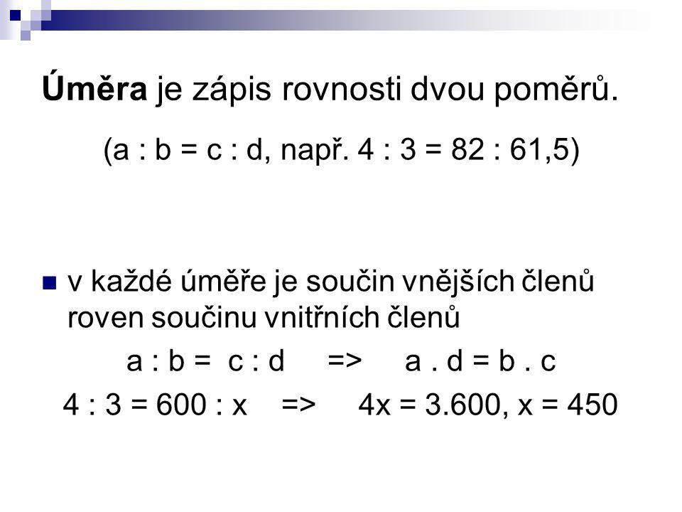 Úměra je zápis rovnosti dvou poměrů.