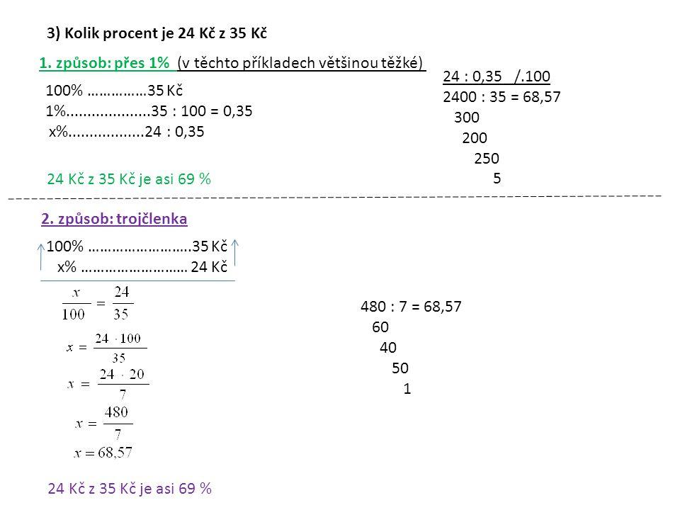 3) Kolik procent je 24 Kč z 35 Kč