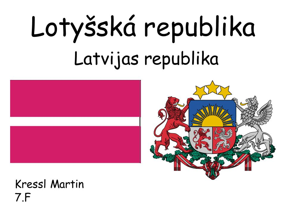 Lotyšská republika Latvijas republika Kressl Martin 7.F
