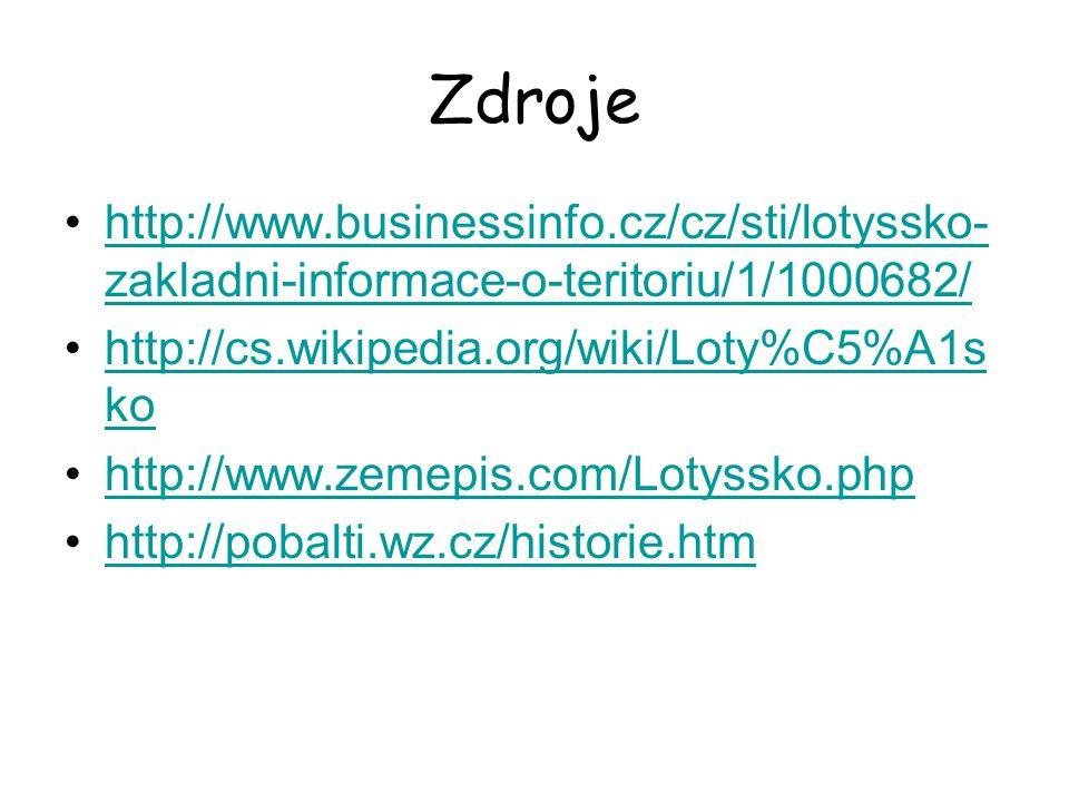 Zdroje http://www.businessinfo.cz/cz/sti/lotyssko-zakladni-informace-o-teritoriu/1/1000682/ http://cs.wikipedia.org/wiki/Loty%C5%A1sko.