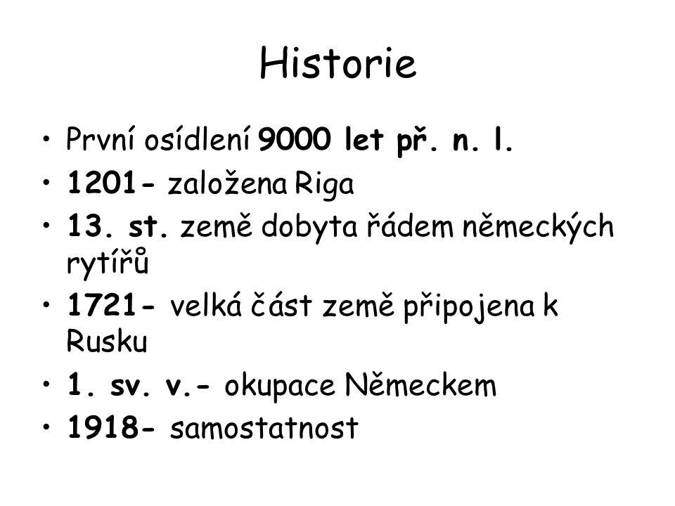 Historie První osídlení 9000 let př. n. l. 1201- založena Riga