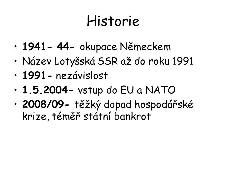 Historie 1941- 44- okupace Německem Název Lotyšská SSR až do roku 1991