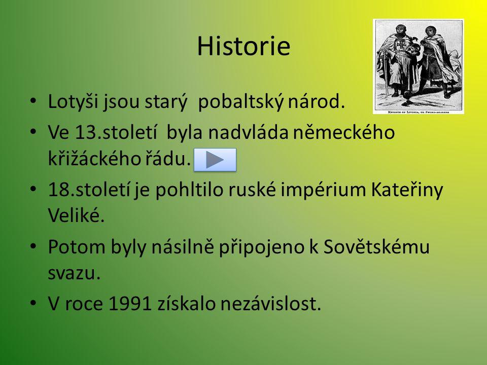 Historie Lotyši jsou starý pobaltský národ.