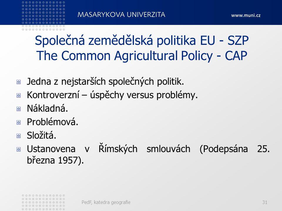 Společná zemědělská politika EU - SZP The Common Agricultural Policy - CAP