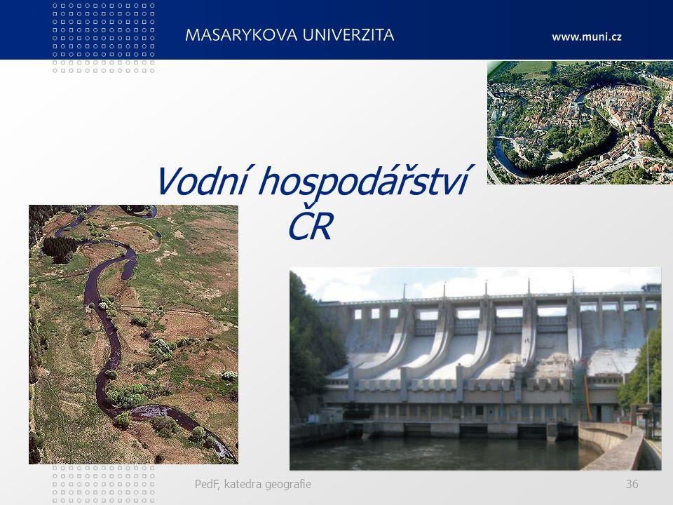 Vodní hospodářství ČR PedF, katedra geografie 36