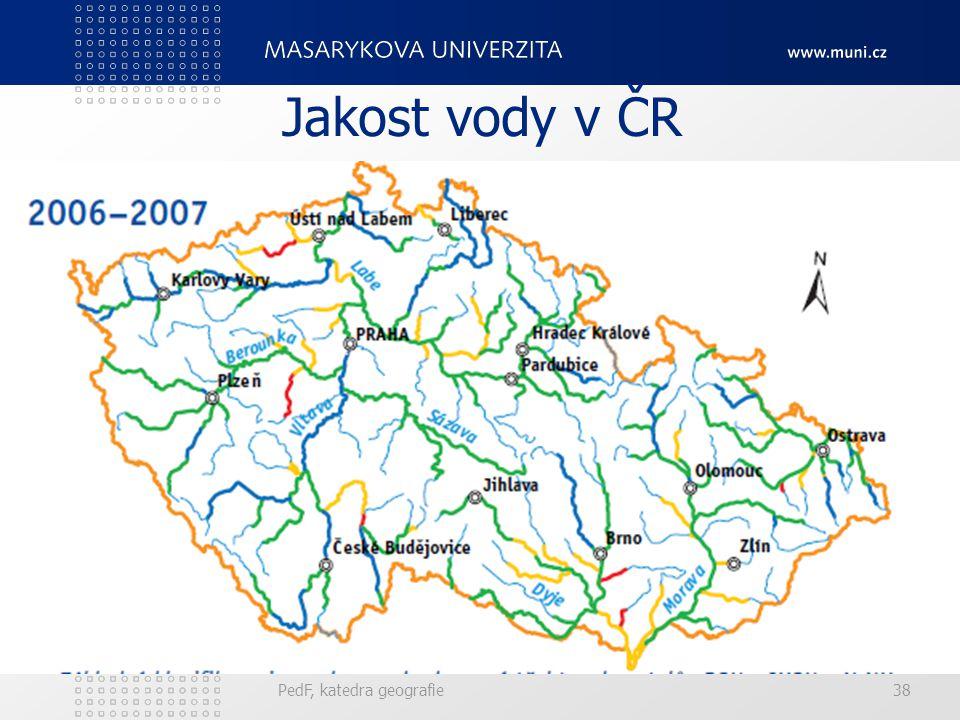 Jakost vody v ČR PedF, katedra geografie 38