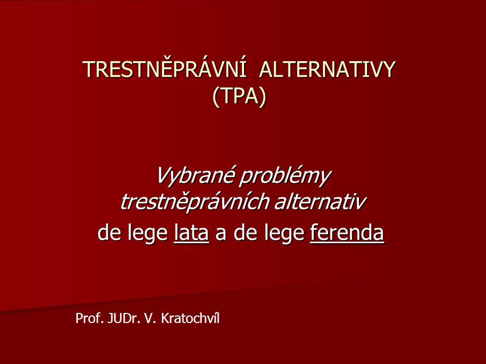 TRESTNĚPRÁVNÍ ALTERNATIVY (TPA)