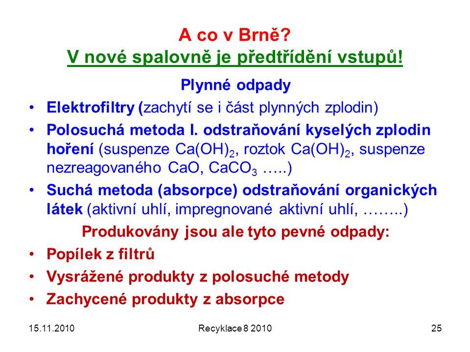 A co v Brně V nové spalovně je předtřídění vstupů!
