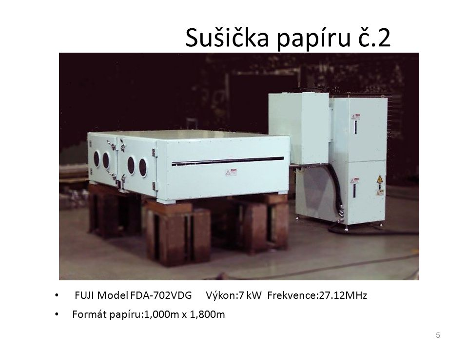 Sušička papíru č.2 FUJI Model FDA-702VDG Výkon:7 kW Frekvence:27.12MHz