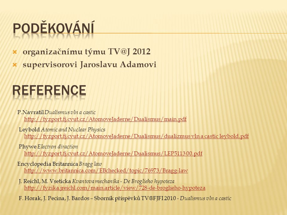 Poděkování Reference organizačnímu týmu TV@J 2012