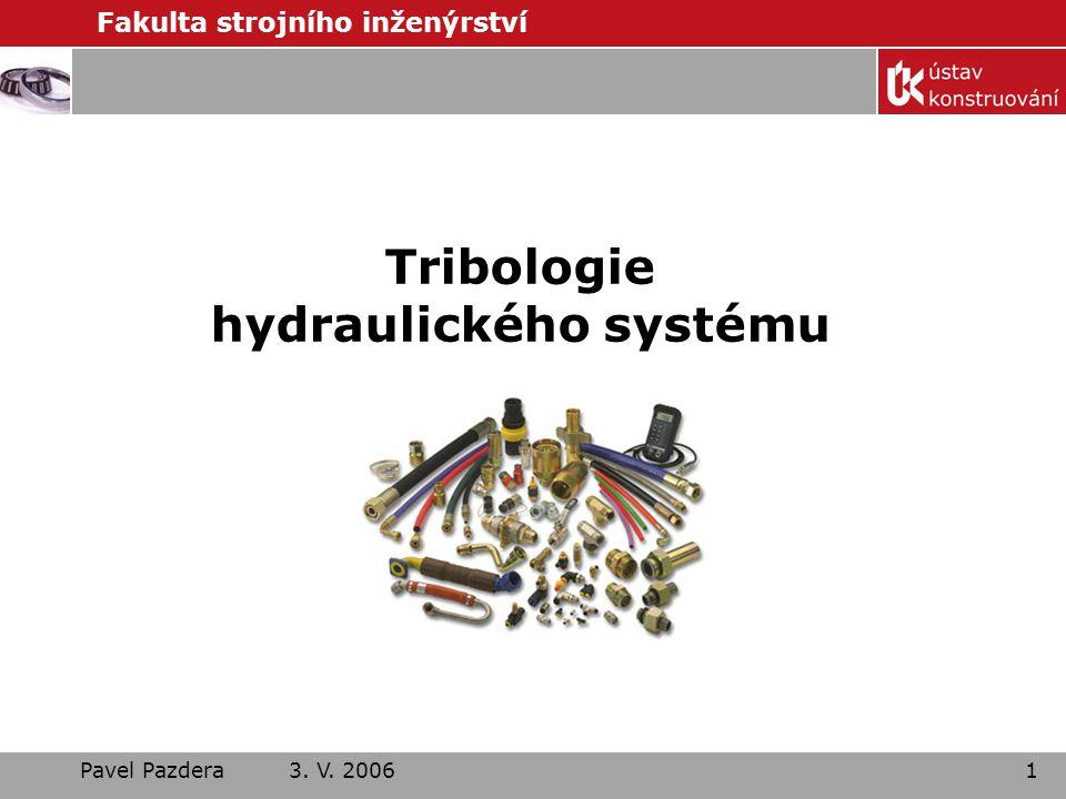 Tribologie hydraulického systému
