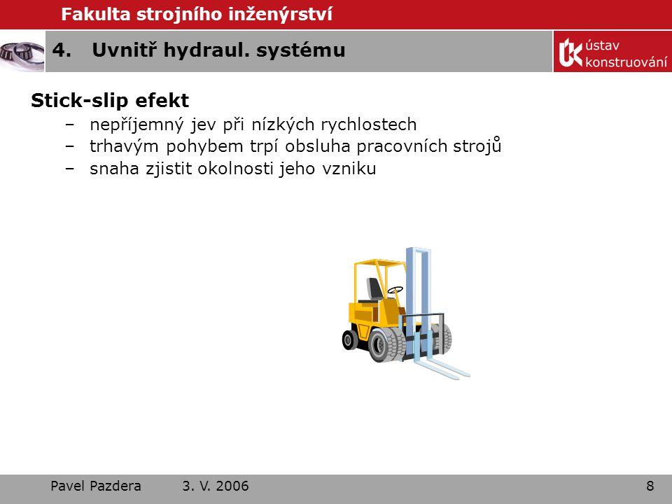4. Uvnitř hydraul. systému