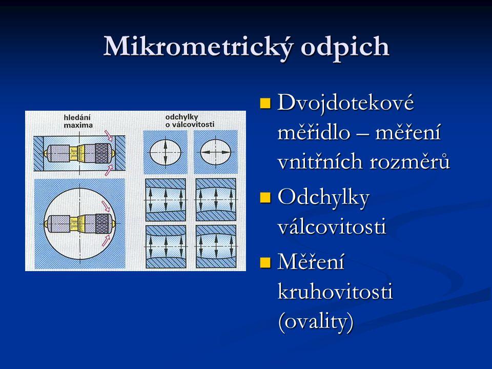 Mikrometrický odpich Dvojdotekové měřidlo – měření vnitřních rozměrů