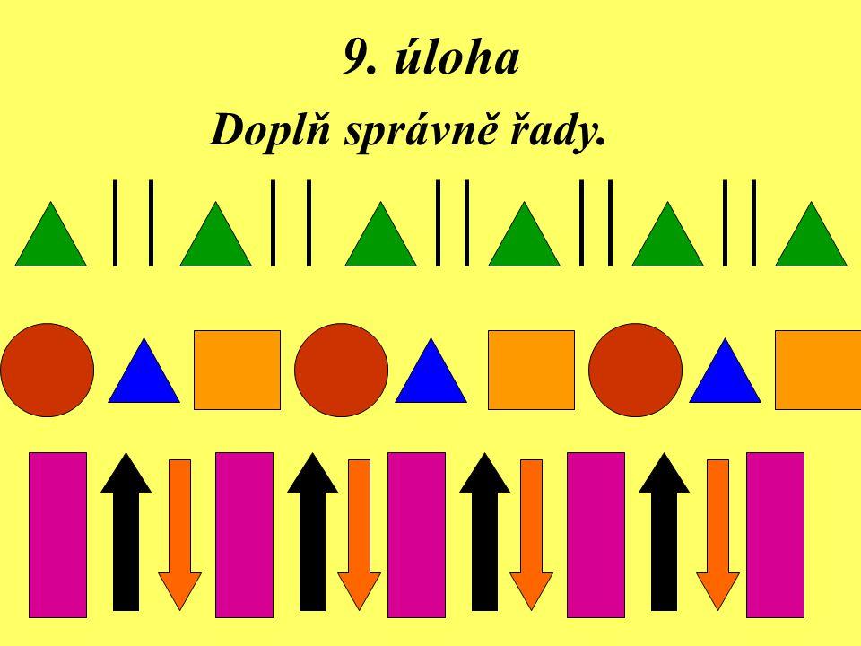 9. úloha Doplň správně řady.