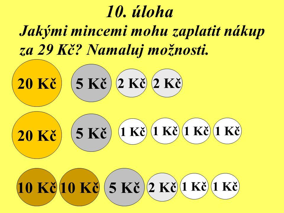 10. úloha Jakými mincemi mohu zaplatit nákup