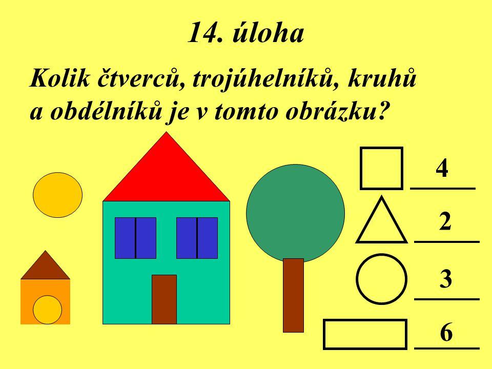 14. úloha Kolik čtverců, trojúhelníků, kruhů a obdélníků je v tomto obrázku 4 2 3 6