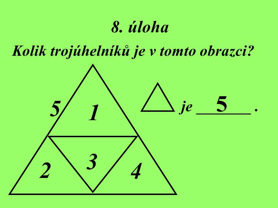5 5 1 3 2 4 8. úloha Kolik trojúhelníků je v tomto obrazci