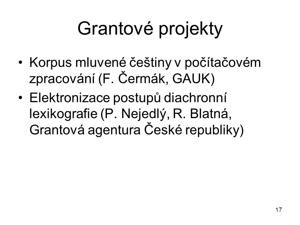Grantové projekty Korpus mluvené češtiny v počítačovém zpracování (F. Čermák, GAUK)