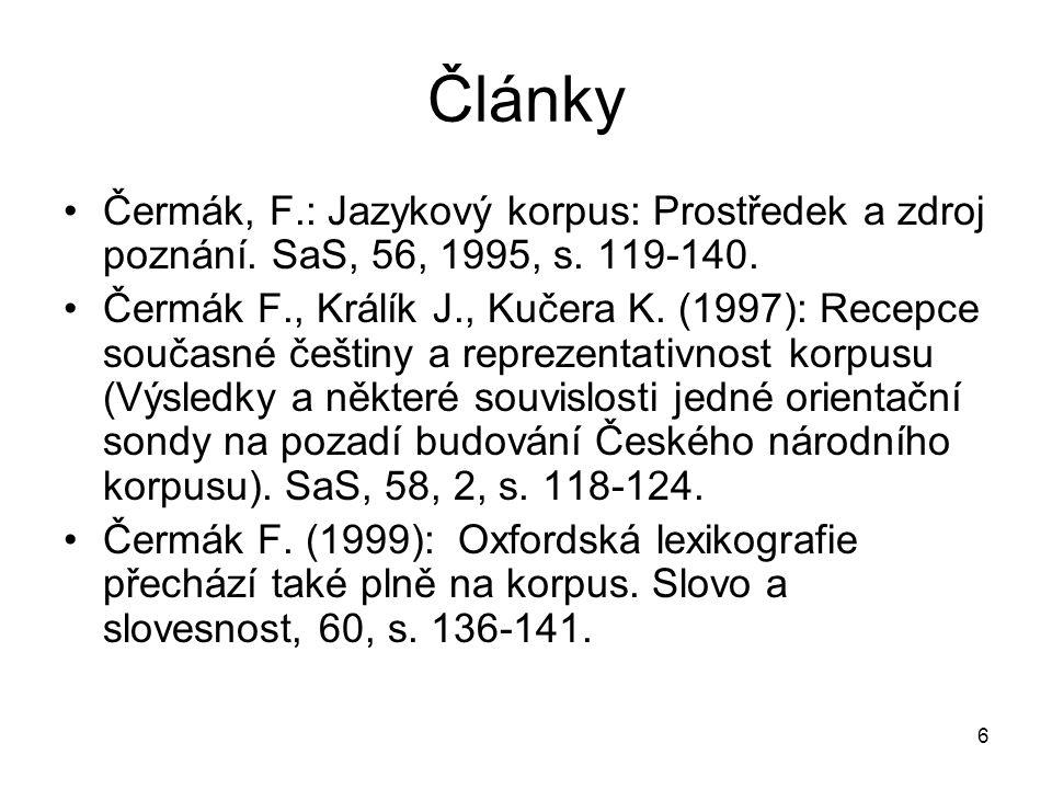 Články Čermák, F.: Jazykový korpus: Prostředek a zdroj poznání. SaS, 56, 1995, s. 119-140.
