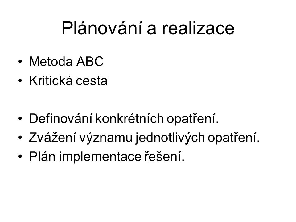 Plánování a realizace Metoda ABC Kritická cesta