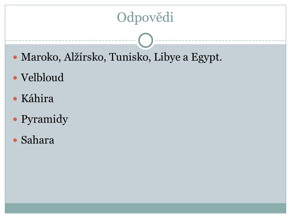 Odpovědi Maroko, Alžírsko, Tunisko, Libye a Egypt. Velbloud Káhira