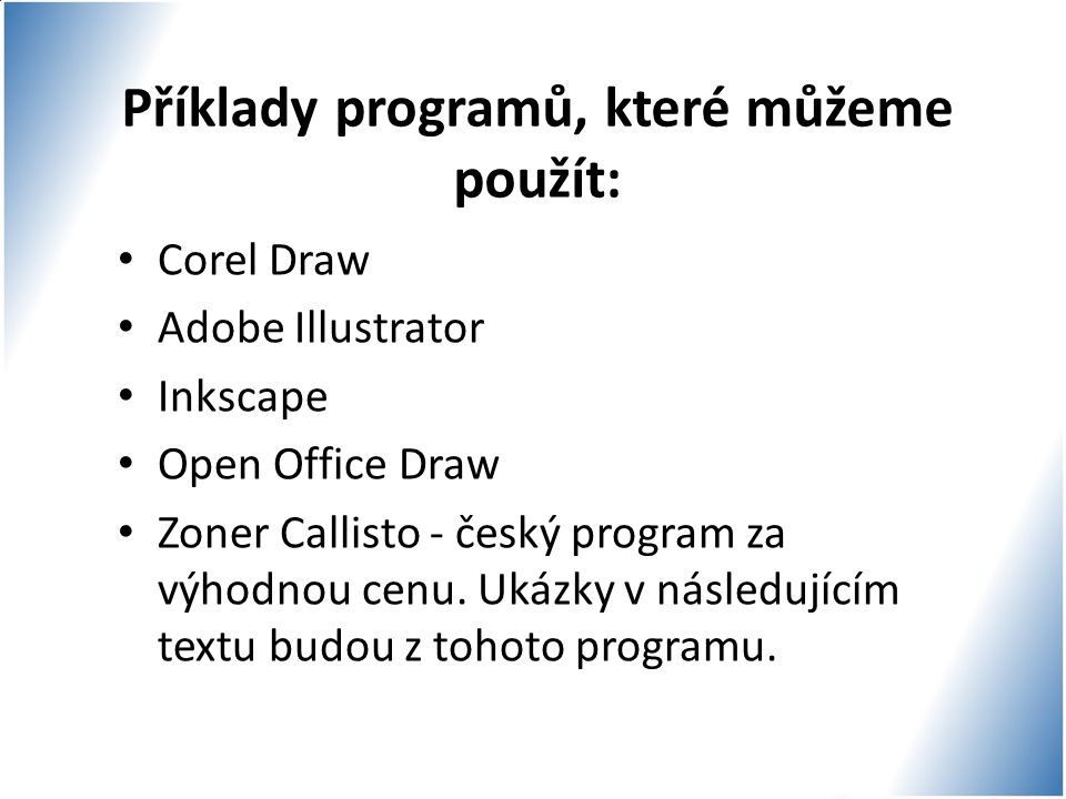 Příklady programů, které můžeme použít: