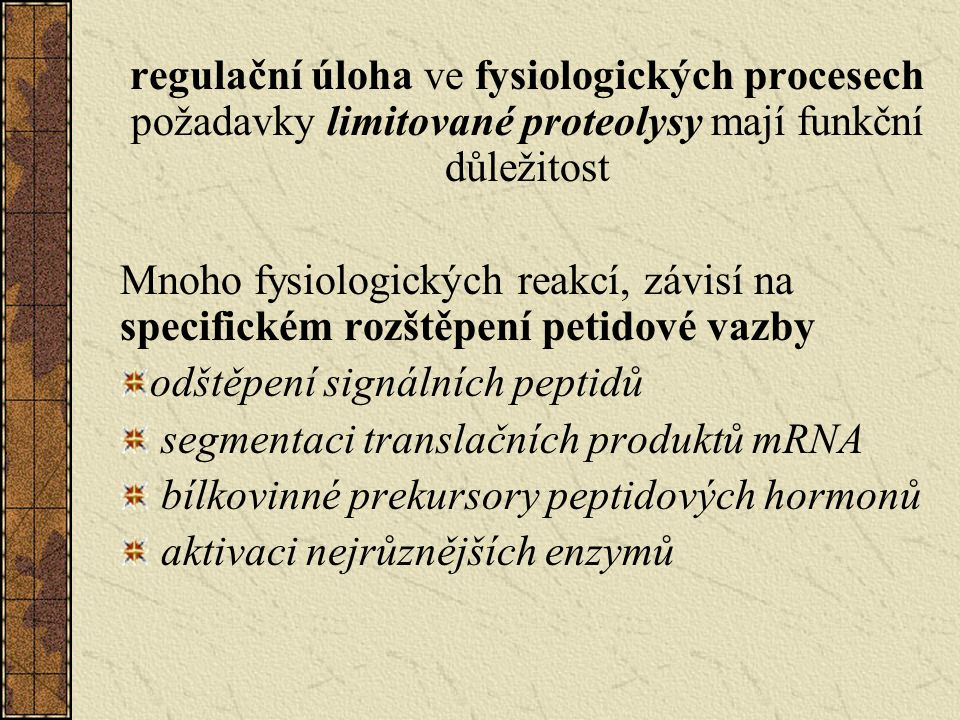 regulační úloha ve fysiologických procesech požadavky limitované proteolysy mají funkční důležitost