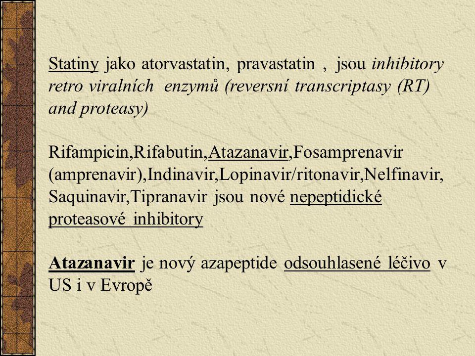Statiny jako atorvastatin, pravastatin , jsou inhibitory retro viralních enzymů (reversní transcriptasy (RT) and proteasy)