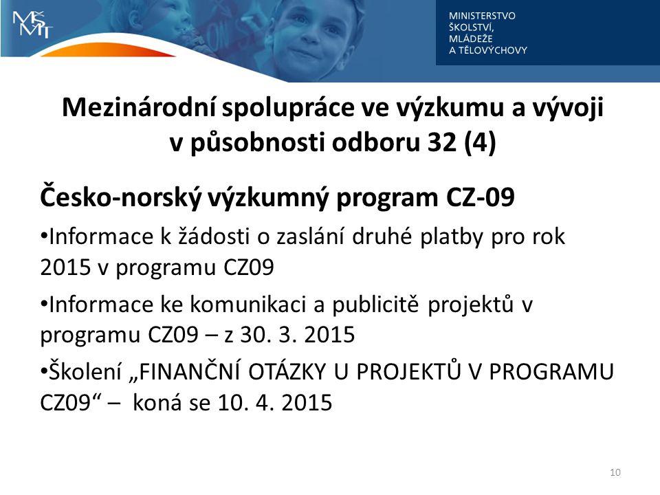 Mezinárodní spolupráce ve výzkumu a vývoji v působnosti odboru 32 (4)