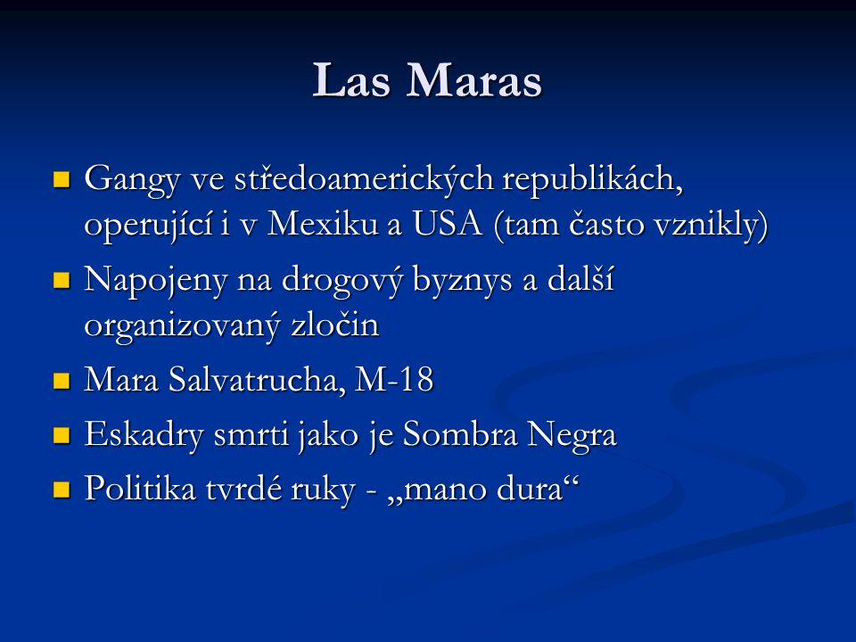 Las Maras Gangy ve středoamerických republikách, operující i v Mexiku a USA (tam často vznikly)