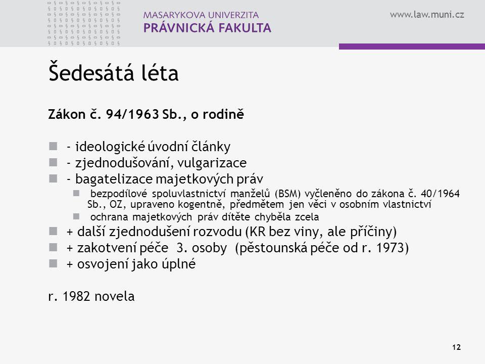Šedesátá léta Zákon č. 94/1963 Sb., o rodině