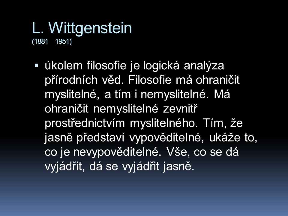 L. Wittgenstein (1881 – 1951)