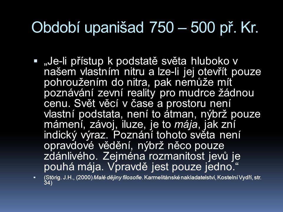 Období upanišad 750 – 500 př. Kr.