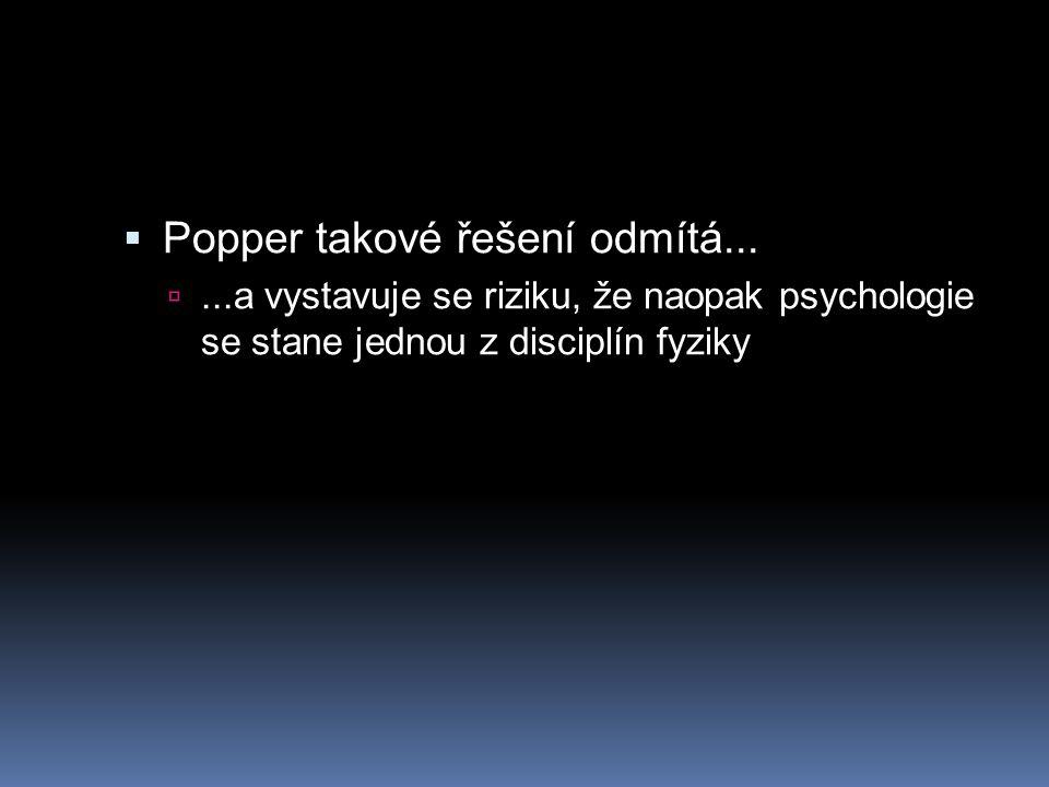Popper takové řešení odmítá...